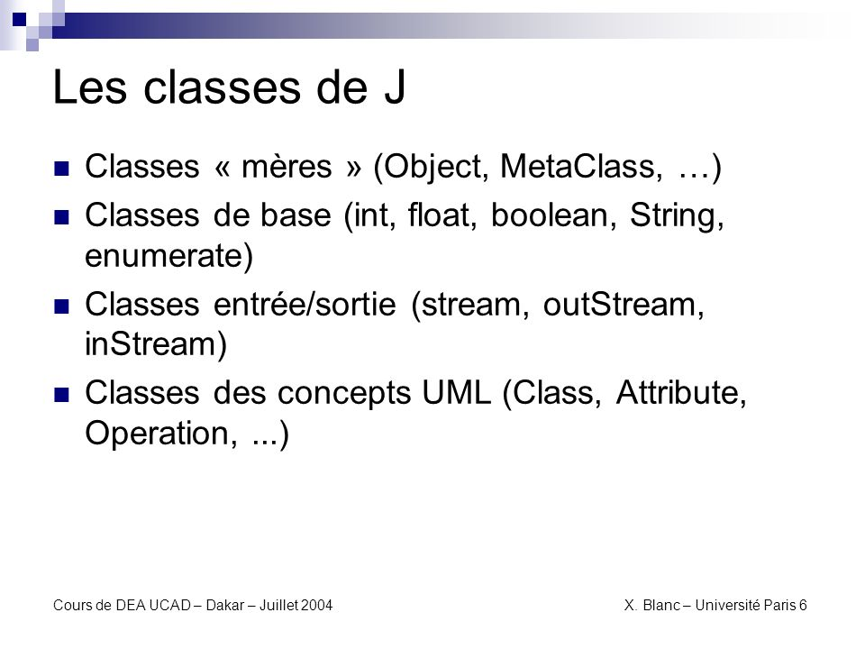 Les classes de J Classes « mères » (Object, MetaClass, …)