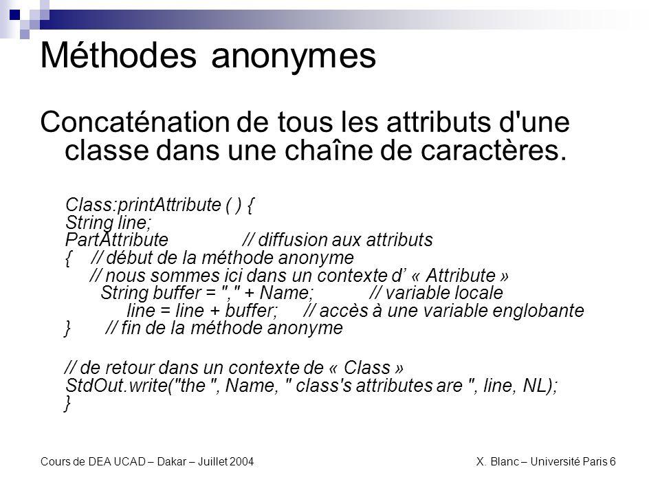 Méthodes anonymes Concaténation de tous les attributs d une classe dans une chaîne de caractères.