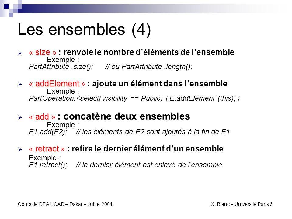 Les ensembles (4)« size » : renvoie le nombre d'éléments de l'ensemble Exemple : PartAttribute .size(); // ou PartAttribute .length();