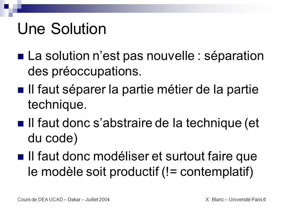 Une Solution La solution n'est pas nouvelle : séparation des préoccupations. Il faut séparer la partie métier de la partie technique.
