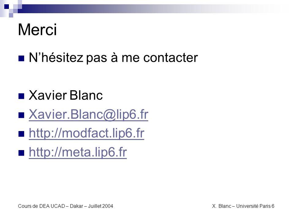 Merci N'hésitez pas à me contacter Xavier Blanc Xavier.Blanc@lip6.fr