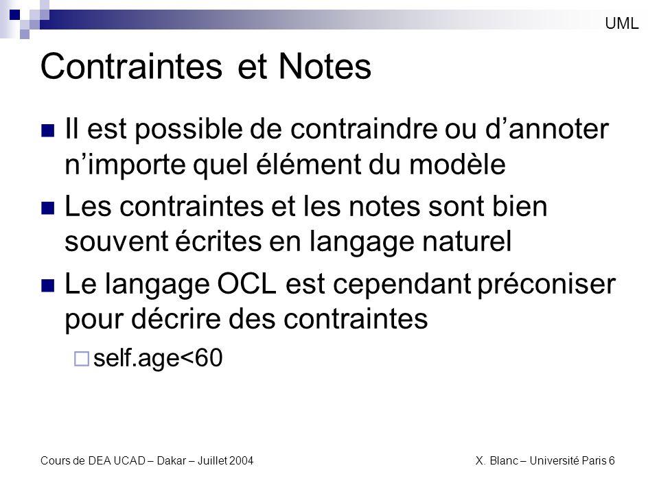 UML Contraintes et Notes. Il est possible de contraindre ou d'annoter n'importe quel élément du modèle.