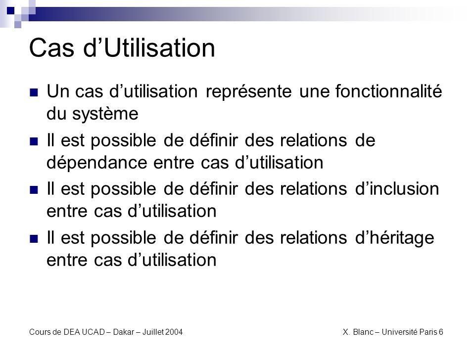 Cas d'Utilisation Un cas d'utilisation représente une fonctionnalité du système.