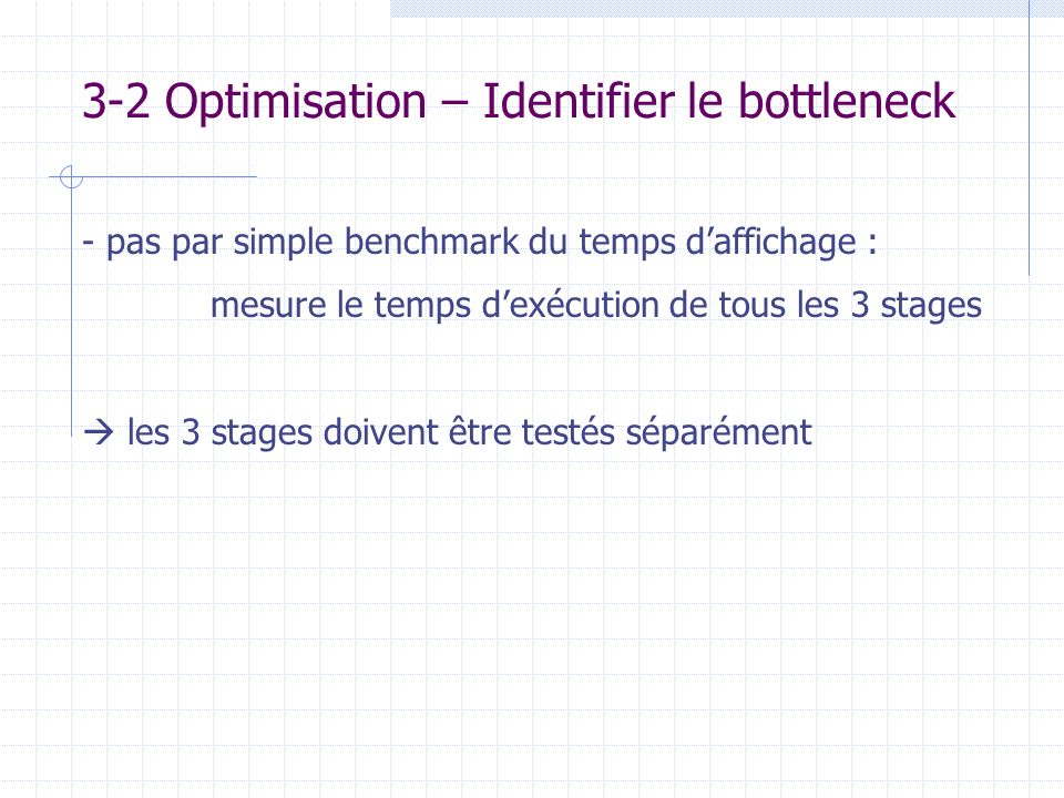 3-2 Optimisation – Identifier le bottleneck