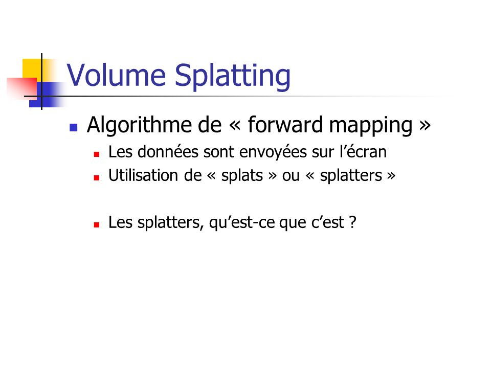 Volume Splatting Algorithme de « forward mapping »