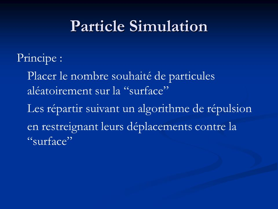 Particle Simulation Principe :