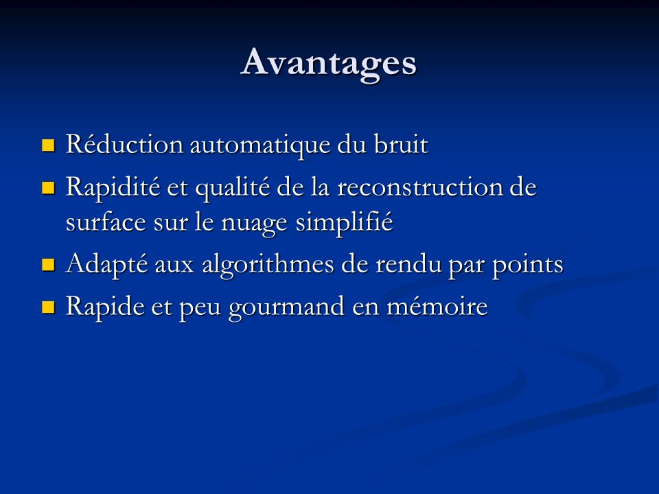 Avantages Réduction automatique du bruit