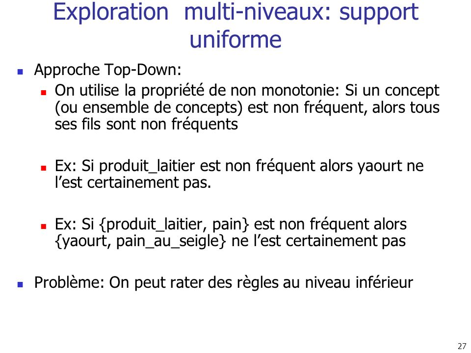 Exploration multi-niveaux: support uniforme