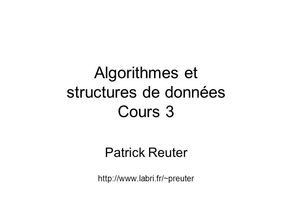 Algorithmes et structures de données Cours 3