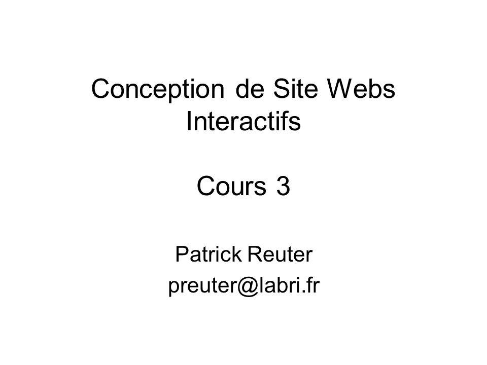 Conception de Site Webs Interactifs Cours 3