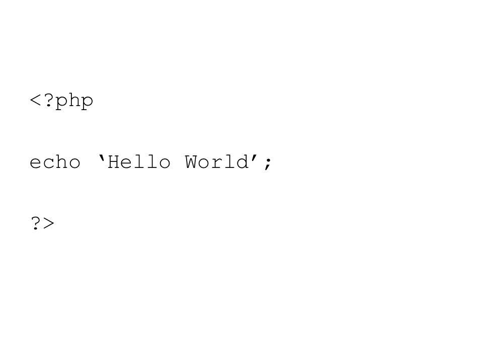 < php echo 'Hello World'; >