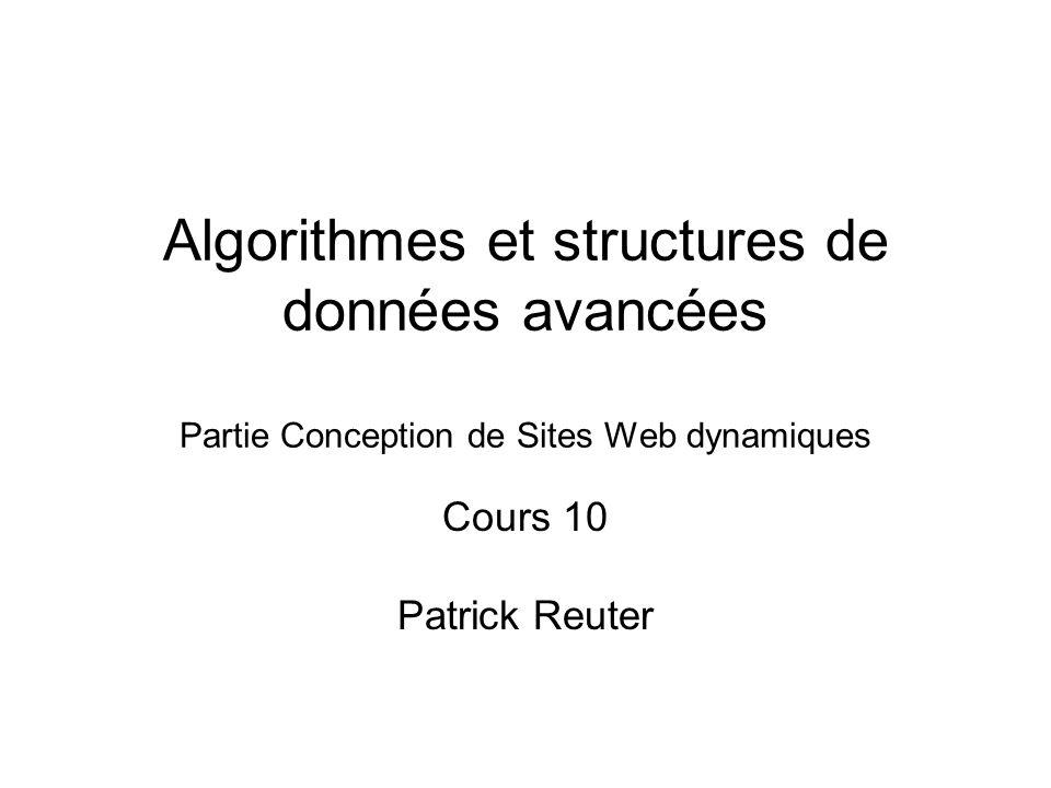 Algorithmes et structures de données avancées Partie Conception de Sites Web dynamiques