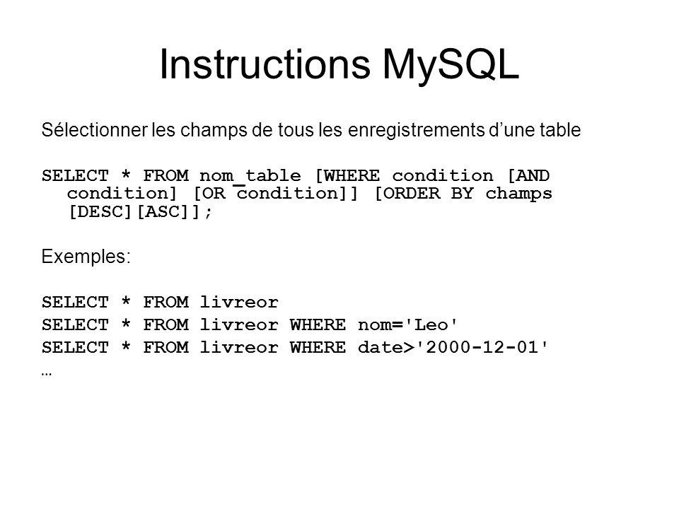 Instructions MySQLSélectionner les champs de tous les enregistrements d'une table.
