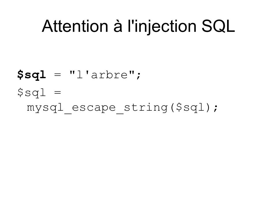 Attention à l injection SQL