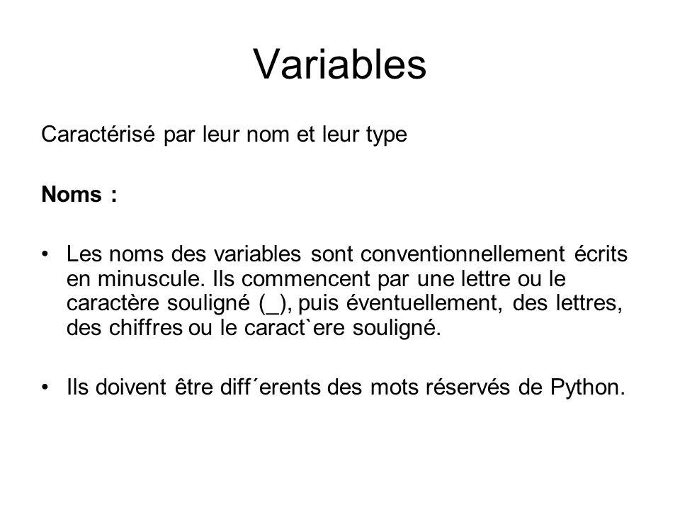 Variables Caractérisé par leur nom et leur type Noms :