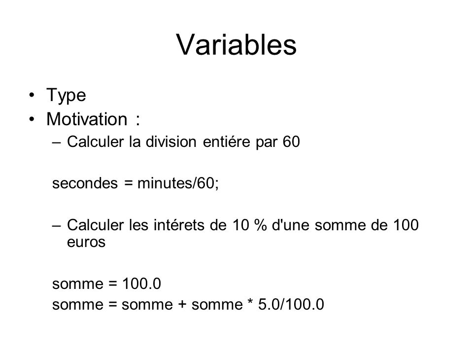 Variables Type Motivation : Calculer la division entiére par 60
