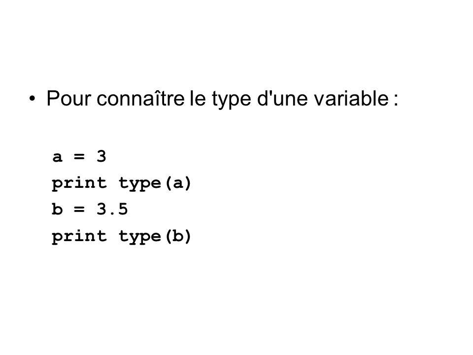 Pour connaître le type d une variable :