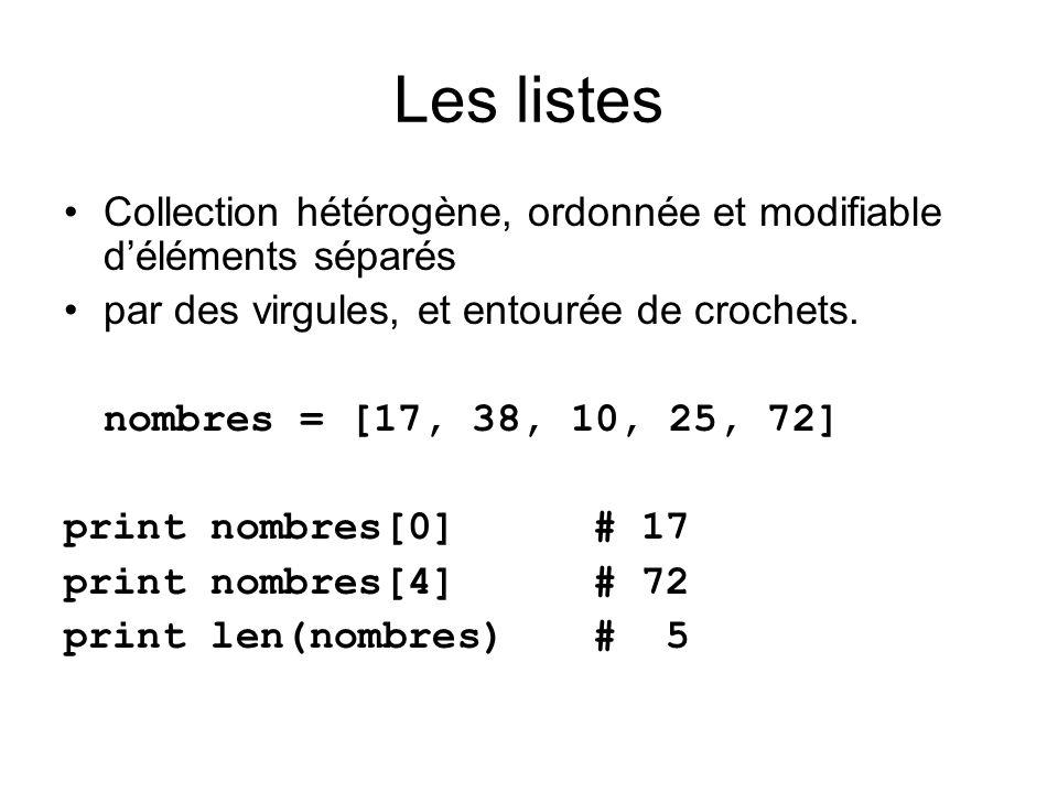Les listesCollection hétérogène, ordonnée et modifiable d'éléments séparés. par des virgules, et entourée de crochets.