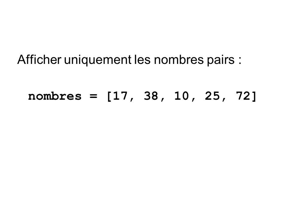 Afficher uniquement les nombres pairs :