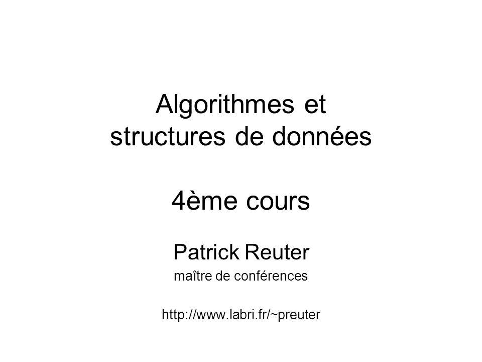 Algorithmes et structures de données 4ème cours
