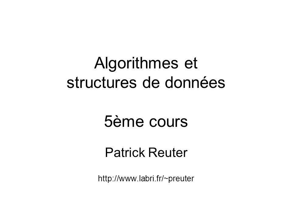 Algorithmes et structures de données 5ème cours