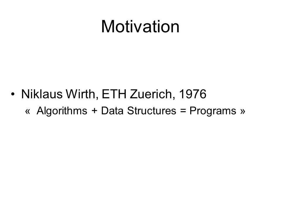Motivation Niklaus Wirth, ETH Zuerich, 1976