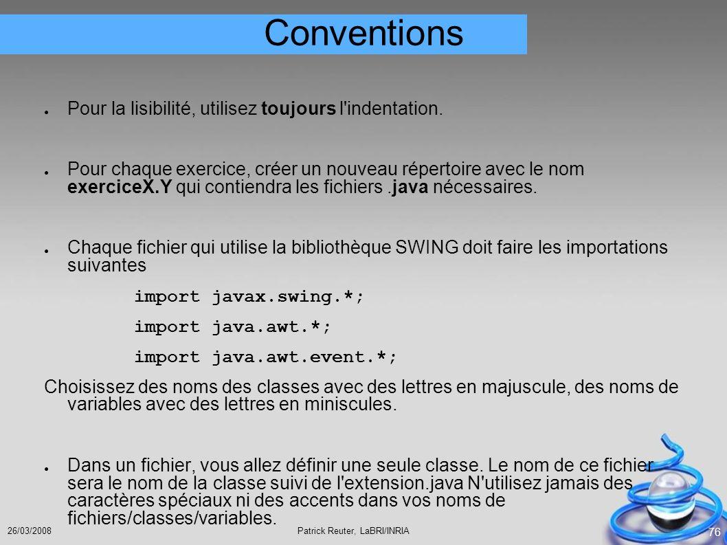 Conventions Pour la lisibilité, utilisez toujours l indentation.