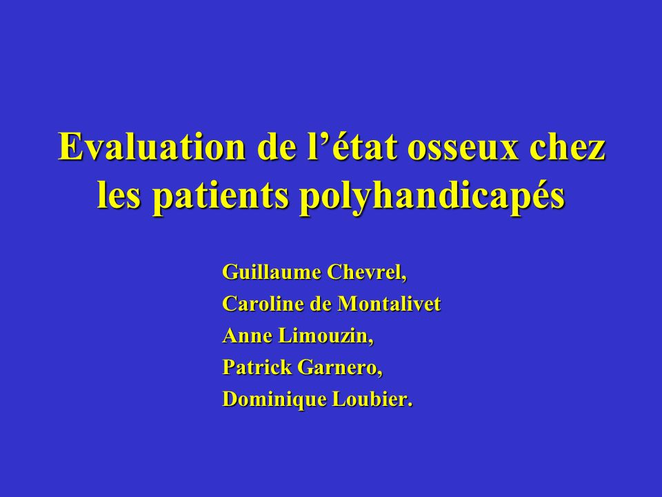 Evaluation de l'état osseux chez les patients polyhandicapés