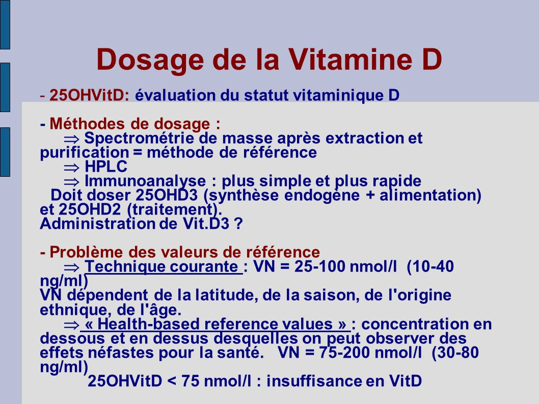 Dosage de la Vitamine D - 25OHVitD: évaluation du statut vitaminique D