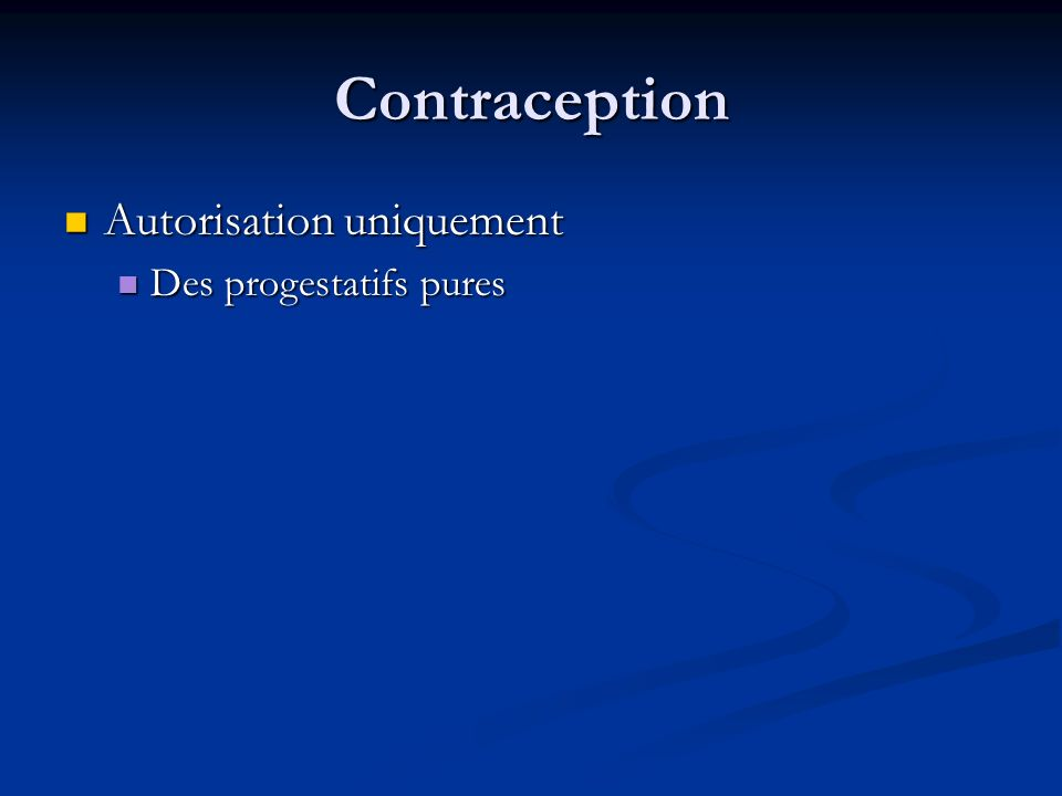 Contraception Autorisation uniquement Des progestatifs pures