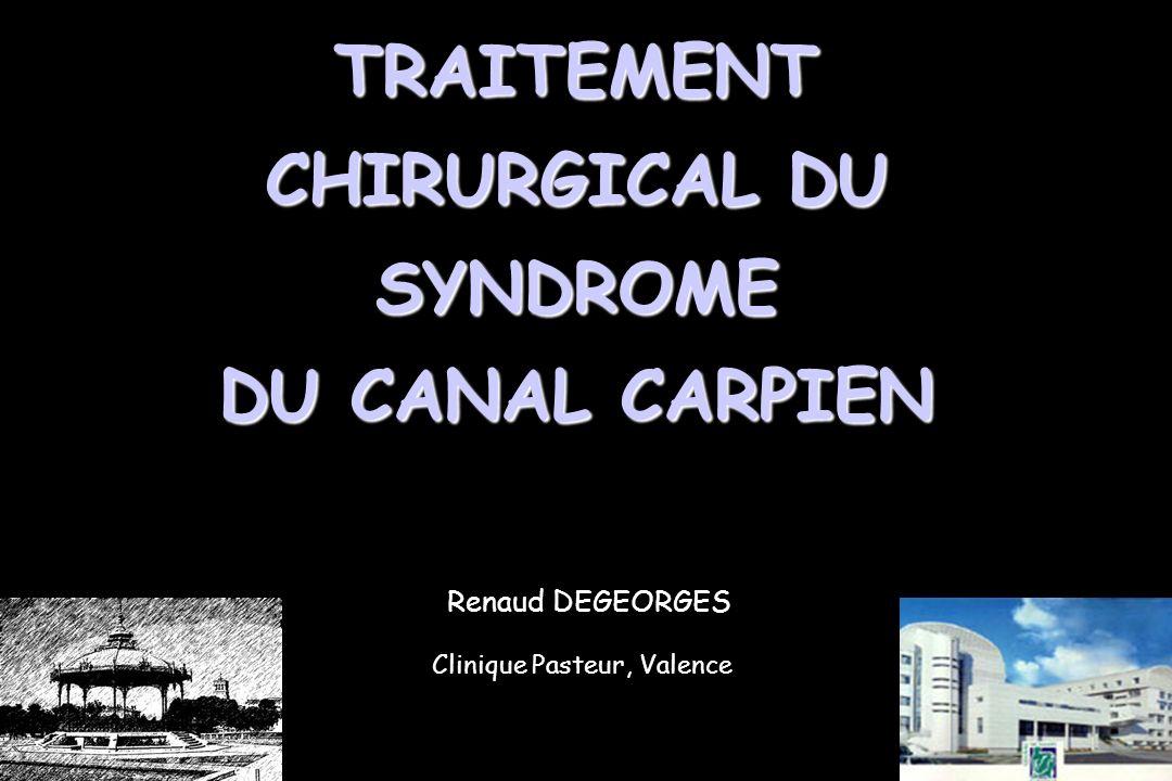 TRAITEMENT CHIRURGICAL DU SYNDROME DU CANAL CARPIEN