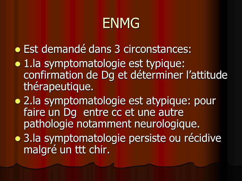 ENMG Est demandé dans 3 circonstances: