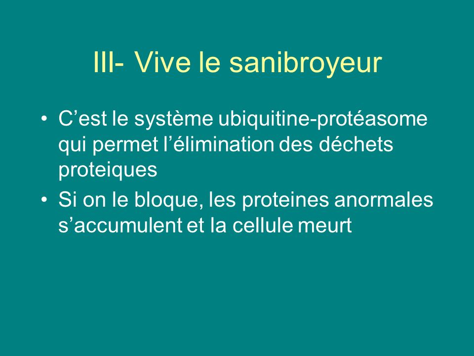 III- Vive le sanibroyeur
