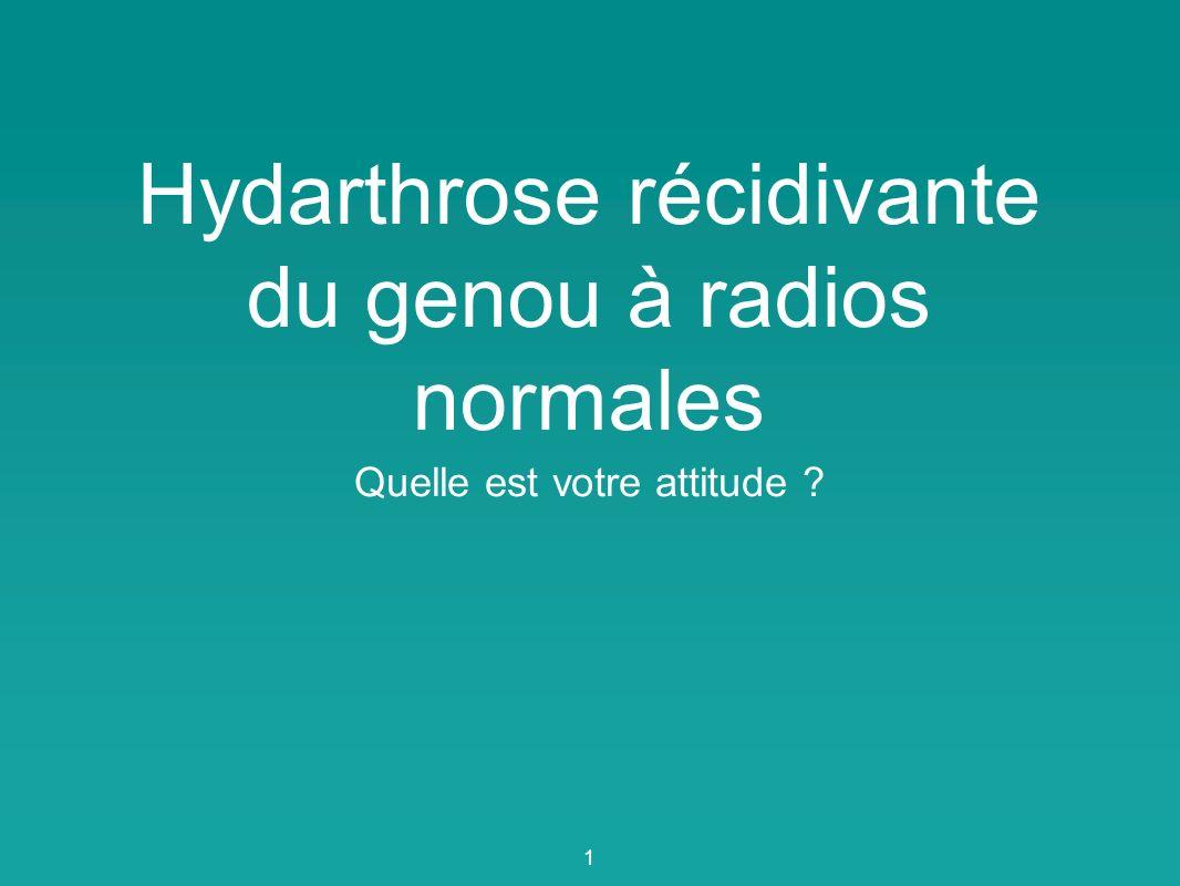 Hydarthrose récidivante du genou à radios normales