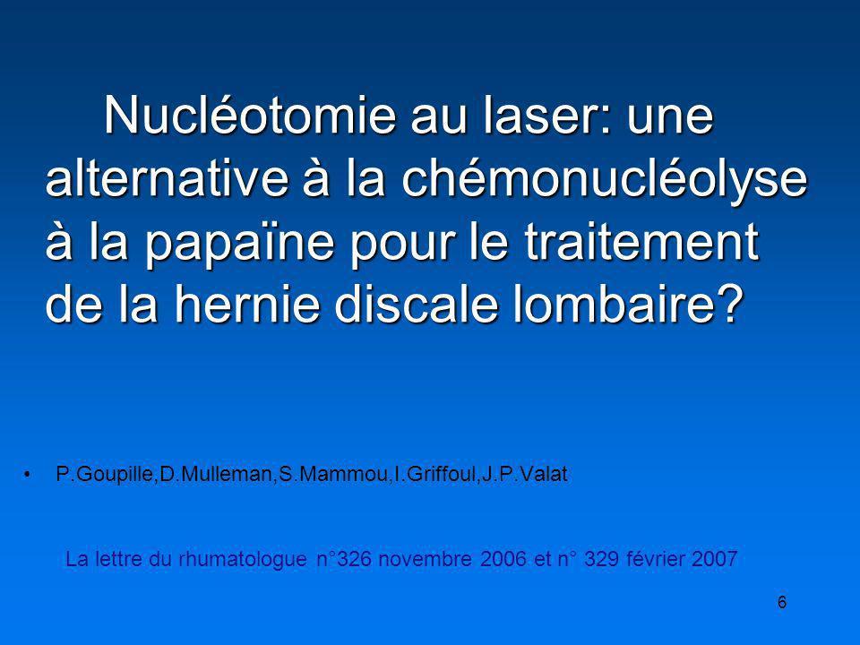 Nucléotomie au laser: une alternative à la chémonucléolyse à la papaïne pour le traitement de la hernie discale lombaire
