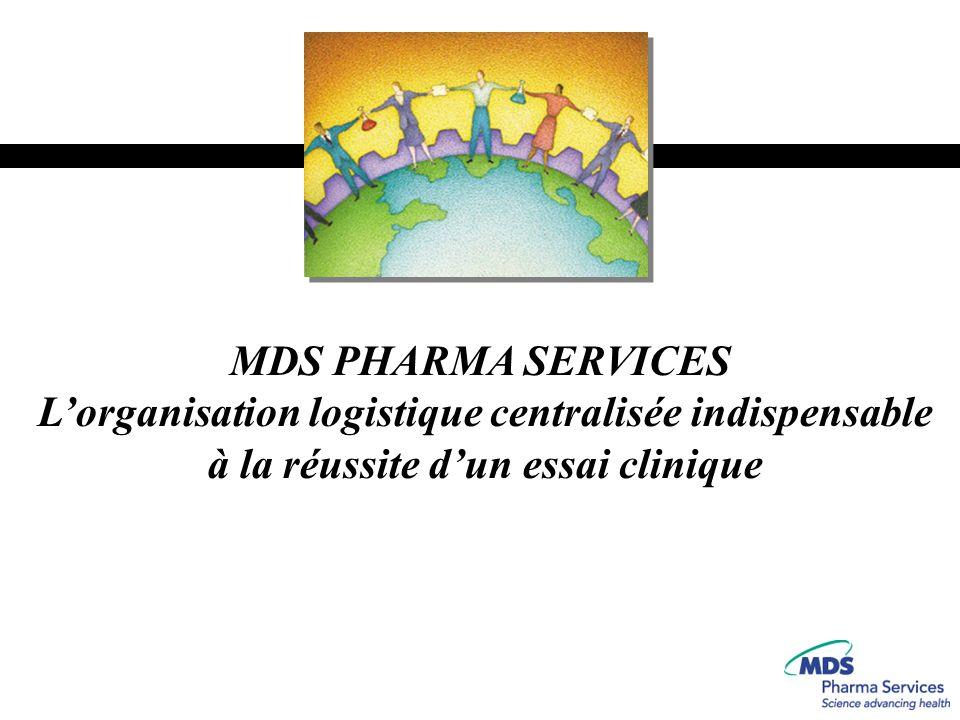 MDS PHARMA SERVICES L'organisation logistique centralisée indispensable à la réussite d'un essai clinique