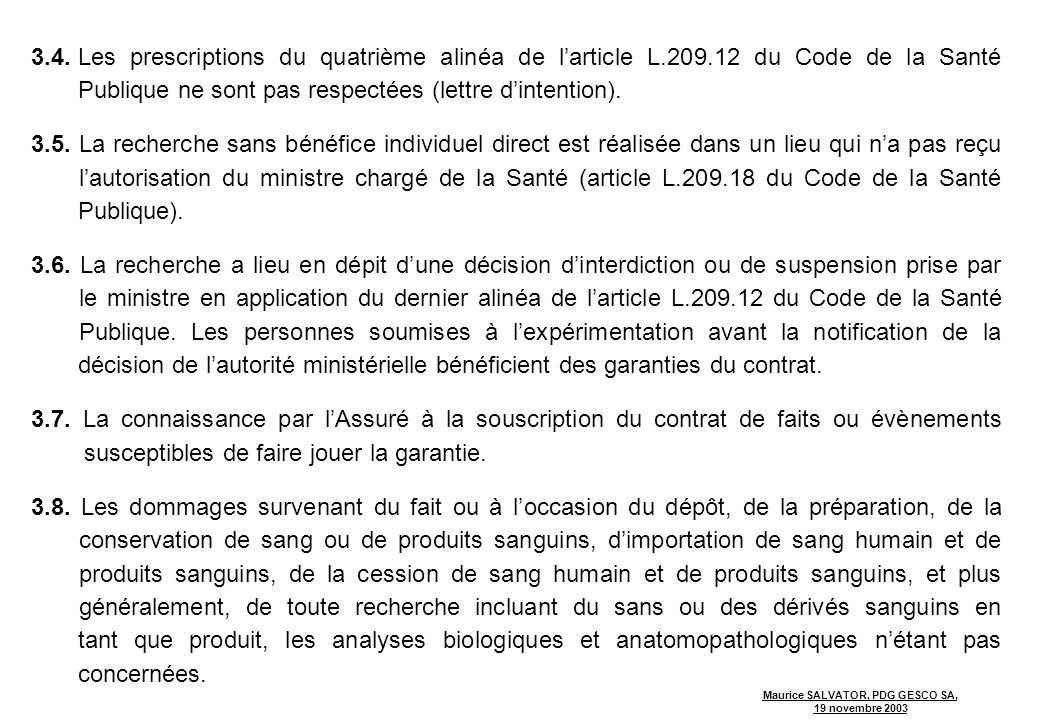 3. 4. Les prescriptions du quatrième alinéa de l'article L. 209
