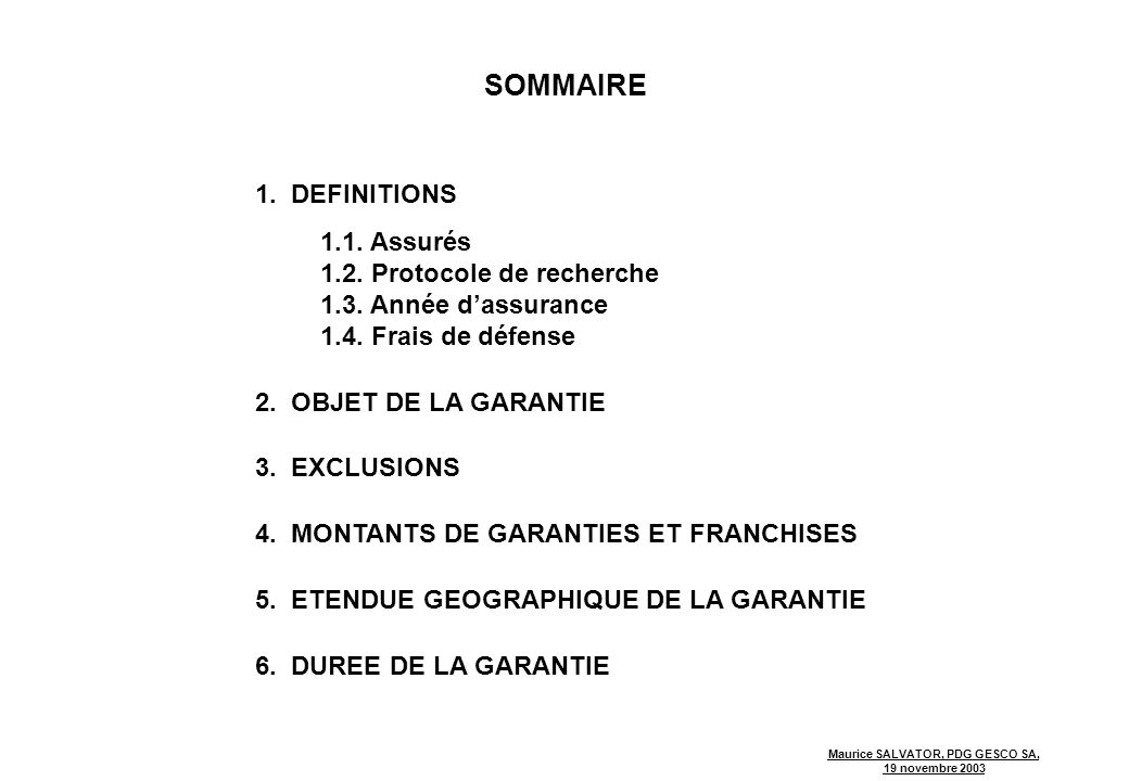 SOMMAIRE 1. DEFINITIONS 1.1. Assurés 1.2. Protocole de recherche