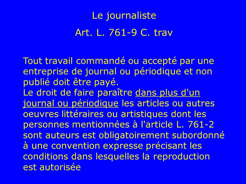 Le journaliste Art. L. 761-9 C. trav.