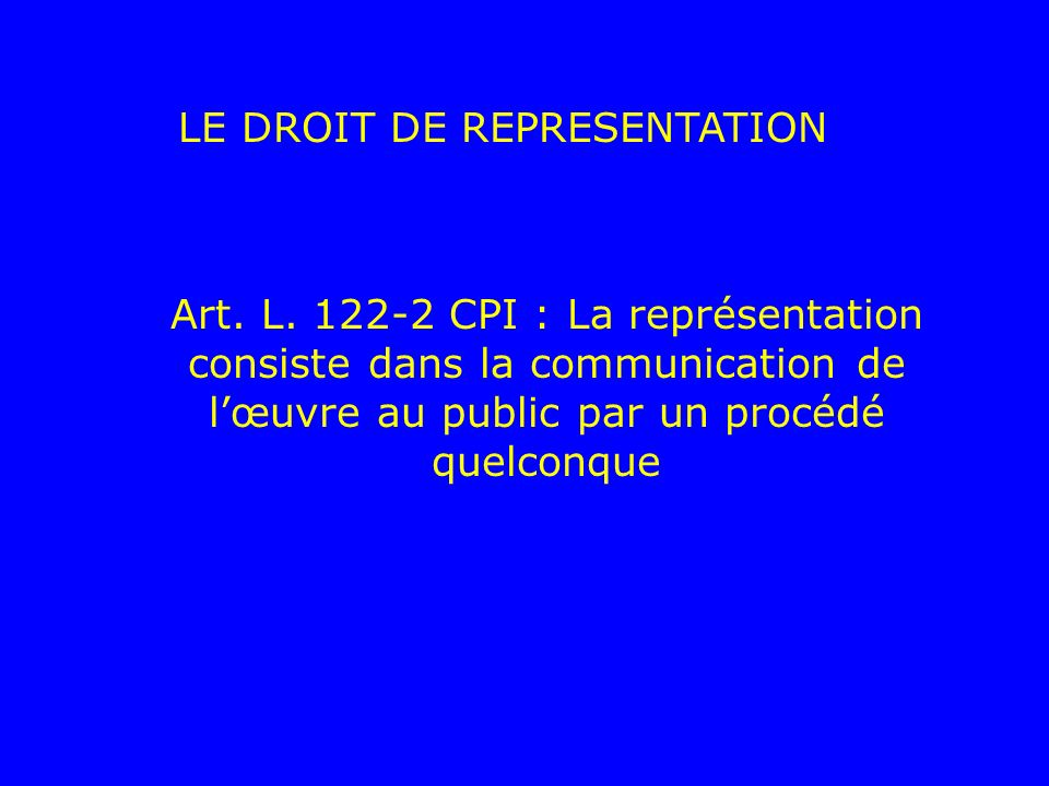 LE DROIT DE REPRESENTATION