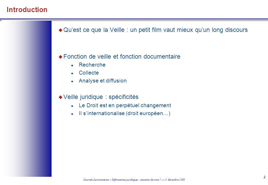 Introduction Qu'est ce que la Veille : un petit film vaut mieux qu'un long discours. Fonction de veille et fonction documentaire.