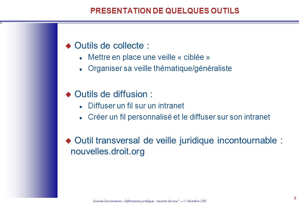 PRESENTATION DE QUELQUES OUTILS