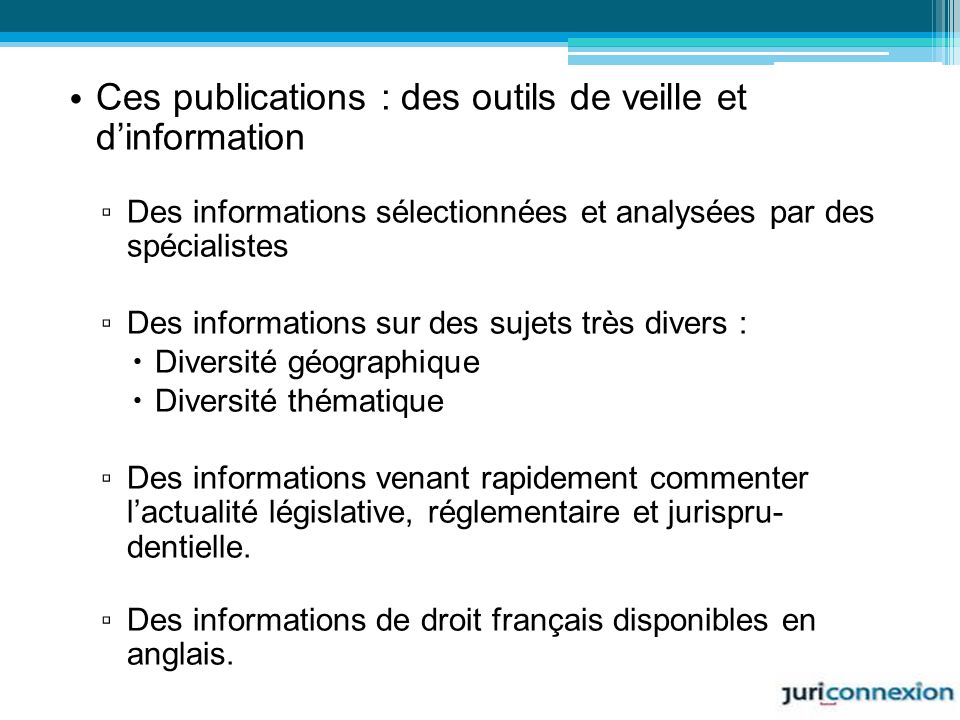 Ces publications : des outils de veille et d'information