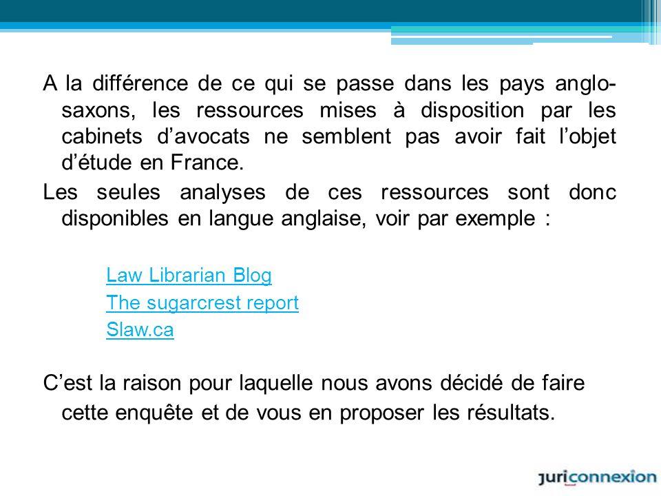 A la différence de ce qui se passe dans les pays anglo- saxons, les ressources mises à disposition par les cabinets d'avocats ne semblent pas avoir fait l'objet d'étude en France.