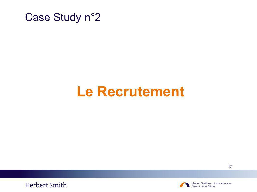 Case Study n°2 Le Recrutement