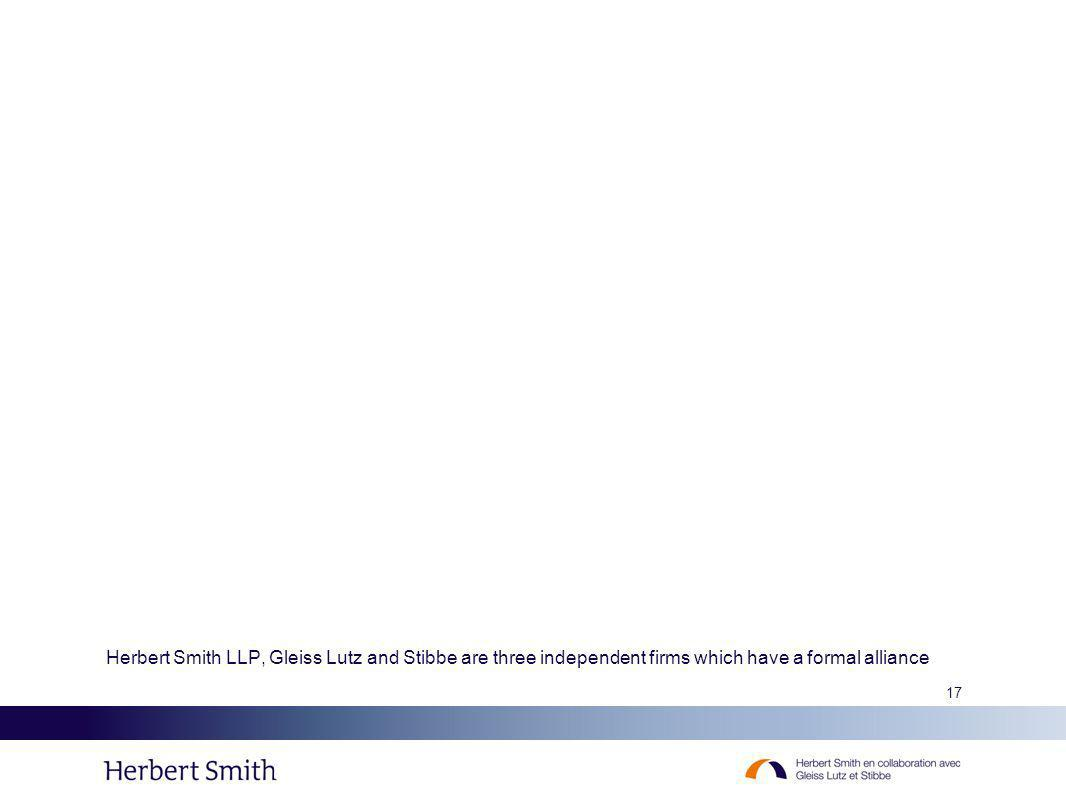 Herbert Smith LLP, Gleiss Lutz and Stibbe are three independent firms which have a formal alliance