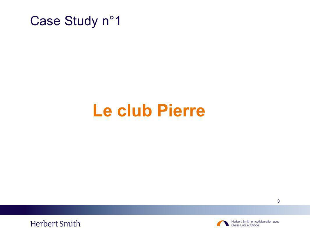 Case Study n°1 Le club Pierre