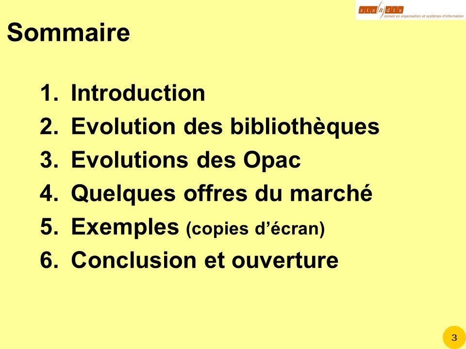 Sommaire Introduction Evolution des bibliothèques Evolutions des Opac