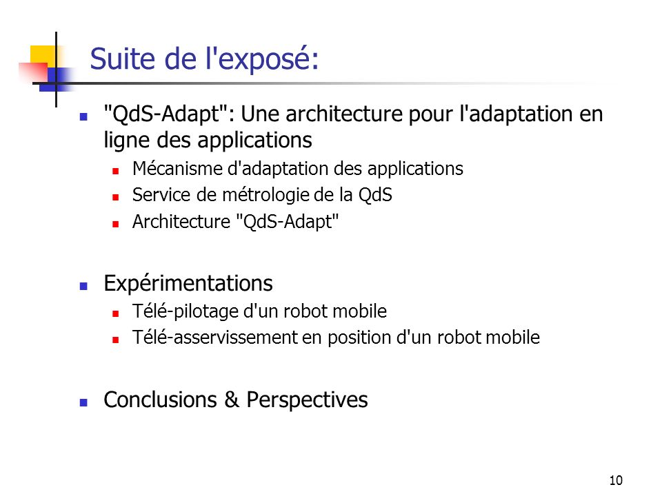 Suite de l exposé: QdS-Adapt : Une architecture pour l adaptation en ligne des applications. Mécanisme d adaptation des applications.