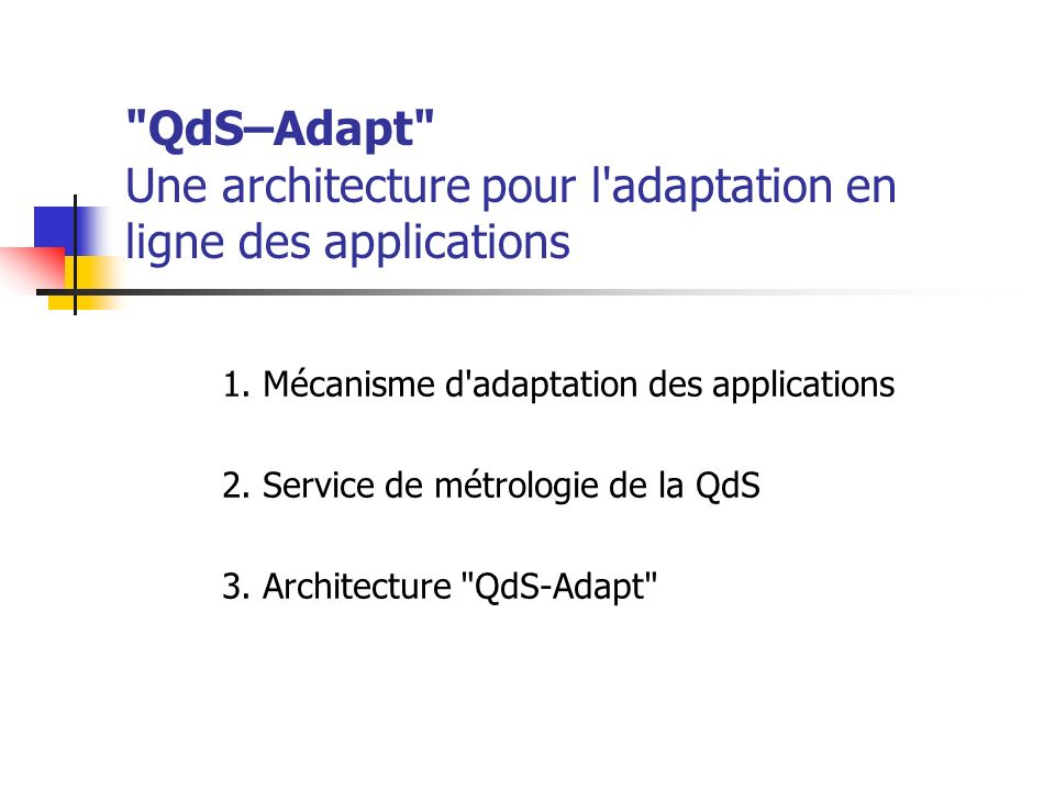 QdS–Adapt Une architecture pour l adaptation en ligne des applications